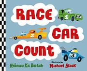 RACE CAR COUNT by Rebecca Kai Dotlich