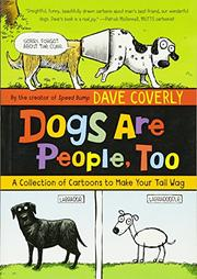 DOGS ARE PEOPLE, TOO by Dave Coverly