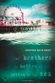 OUR BROTHERS AT THE BOTTOM OF THE BOTTOM OF THE SEA by Jonathan David Kranz