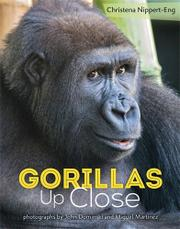 GORILLAS UP CLOSE by Christena Nippert-Eng