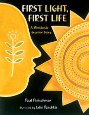 FIRST LIGHT, FIRST LIFE by Paul Fleischman