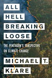 ALL HELL BREAKING LOOSE by Michael T. Klare