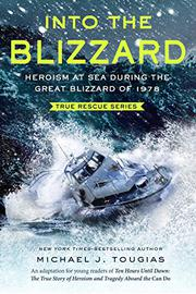 INTO THE BLIZZARD by Michael J. Tougias
