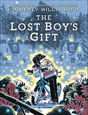 THE LOST BOY'S GIFT by Kimberly Willis Holt