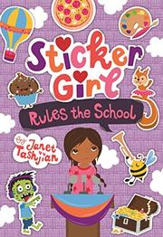 STICKER GIRL RULES THE SCHOOL by Janet Tashjian