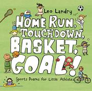 HOME RUN, TOUCHDOWN, BASKET, GOAL! by Leo Landry