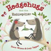 HEDGEHUGS AND THE HATTIEPILLAR by Steve Wilson