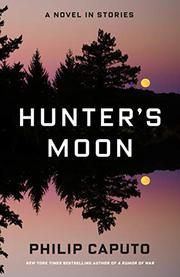 HUNTER'S MOON by Philip Caputo