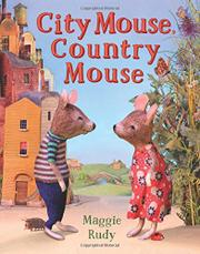 CITY MOUSE, COUNTRY MOUSE by Maggie Rudy