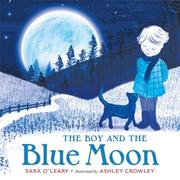 THE BOY AND THE BLUE MOON by Sara O'Leary