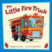 THE LITTLE FIRE TRUCK by Margery Cuyler