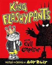 KING FLASHYPANTS AND THE EVIL EMPEROR by Andy Riley