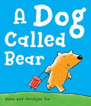 A DOG CALLED BEAR by Diane Fox