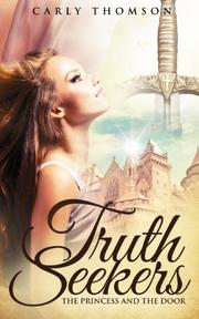 TRUTH SEEKERS by Carly Thomson