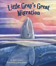 LITTLE GRAY'S GREAT MIGRATION by Marta Lindsey