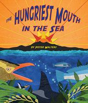 THE HUNGRIEST MOUTH IN THE SEA by Peter Walters