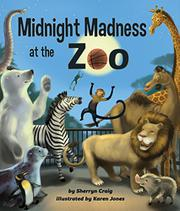 MIDNIGHT MADNESS AT THE ZOO by Sherryn Craig