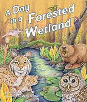 A DAY IN THE FORESTED WETLAND by Kevin Kurtz