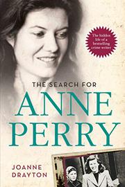 THE SEARCH FOR ANNE PERRY by Joanne Drayton