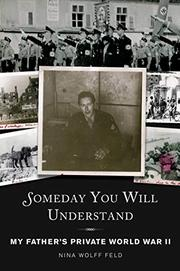 SOMEDAY YOU WILL UNDERSTAND by Nina Wolff Feld