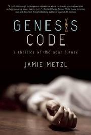 GENESIS CODE by Jamie Metzl