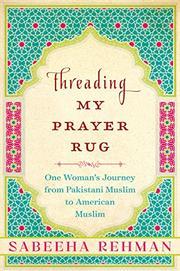THREADING MY PRAYER RUG by Sabeeha Rehman