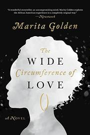 THE WIDE CIRCUMFERENCE OF LOVE by Marita Golden