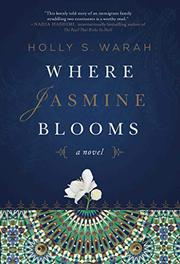 WHERE JASMINE BLOOMS by Holly S. Warah