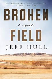 BROKEN FIELD by Jeff Hull
