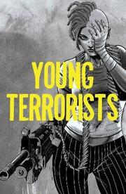 YOUNG TERRORISTS by Matt Pizzolo