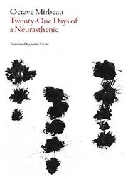 21 DAYS OF A NEURASTHENIC by Octave Mirbeau