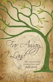 FAR AWAY, I LAND by Viki Alles-Crouch