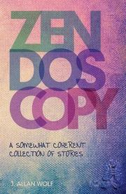 ZENDOSCOPY by J. Allan Wolf