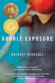 DOUBLE EXPOSURE by Bridget Birdsall
