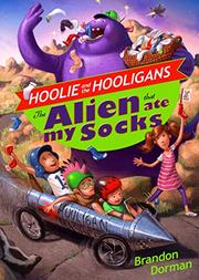 THE ALIEN THAT ATE MY SOCKS by Brandon Dorman