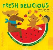 FRESH DELICIOUS by Irene Latham
