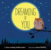 DREAMING OF YOU by Amy Ludwig VanDerwater