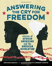 ANSWERING THE CRY FOR FREEDOM by Gretchen Woelfle