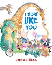 I JUST LIKE YOU by Suzanne Bloom