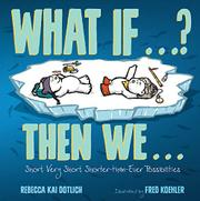 WHAT IF…? THEN WE… by Rebecca Kai Dotlich