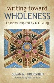 WRITING TOWARD WHOLENESS by Susan M. Tiberghien
