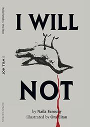 I WILL NOT by Naila Farouky