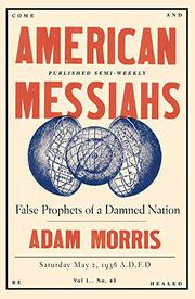 AMERICAN MESSIAHS by Adam Morris