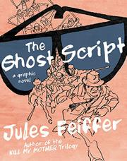 THE GHOST SCRIPT by Jules Feiffer