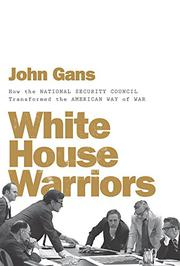 WHITE HOUSE WARRIORS by John Gans