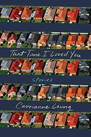 THAT TIME I LOVED YOU by Carrianne Leung