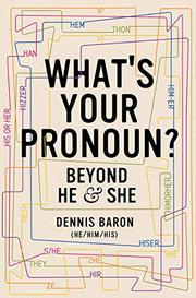 WHAT'S YOUR PRONOUN? by Dennis Baron