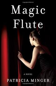 Magic Flute by Patricia Minger