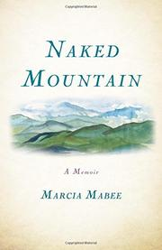 NAKED MOUNTAIN by Marcia Mabee
