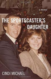 THE SPORTSCASTER'S DAUGHTER by Cindi Michael